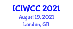 International Conference on Information Warfare and Computer Crime (ICIWCC) August 19, 2021 - London, United Kingdom