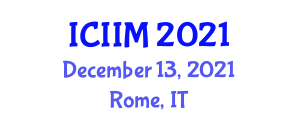 International Conference on Innovation and Information Management (ICIIM) December 13, 2021 - Rome, Italy
