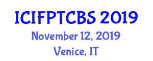 International Conference on Innovative Food Processing Technologies and Computer-Based Systems (ICIFPTCBS) November 12, 2019 - Venice, Italy