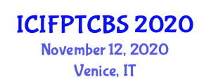 International Conference on Innovative Food Processing Technologies and Computer-Based Systems (ICIFPTCBS) November 12, 2020 - Venice, Italy