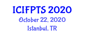 International Conference on Innovative Food Processing Technologies and Strategies (ICIFPTS) October 22, 2020 - Istanbul, Turkey