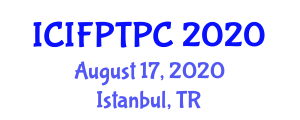 International Conference on Innovative Food Processing Technology and Process Control (ICIFPTPC) August 17, 2020 - Istanbul, Turkey