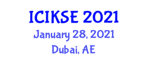 International Conference on Innovative Knowledge Security and Encryption (ICIKSE) January 28, 2021 - Dubai, United Arab Emirates