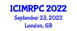 International Conference on Intelligent Machines, Robotics and Process Control (ICIMRPC) September 23, 2022 - London, United Kingdom