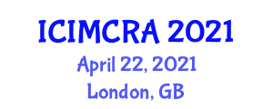 International Conference on Intelligent Manufacturing Control, Robotics and Automation (ICIMCRA) April 22, 2021 - London, United Kingdom