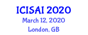 International Conference on Intelligent Systems and Artificial Intelligence (ICISAI) March 12, 2020 - London, United Kingdom