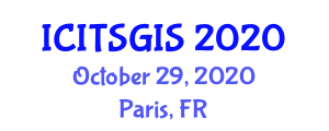International Conference on Intelligent Transportation Systems and Geographical Information System (ICITSGIS) October 29, 2020 - Paris, France