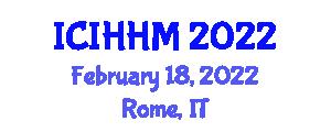 International Conference on International Hospitality and Hotel Management (ICIHHM) February 18, 2022 - Rome, Italy