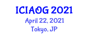 International Conference on Internet Addiction and Online Gaming (ICIAOG) April 22, 2021 - Tokyo, Japan
