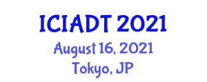 International Conference on Internet Addiction Diagnosis and Treatment (ICIADT) August 16, 2021 - Tokyo, Japan