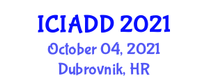 International Conference on Islamic Architecture, Decoration and Design (ICIADD) October 04, 2021 - Dubrovnik, Croatia