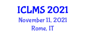 International Conference on Logistics Management and Strategy (ICLMS) November 11, 2021 - Rome, Italy