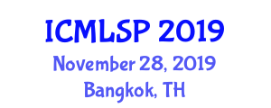 International Conference on Machine Learning for Signal Processing (ICMLSP) November 28, 2019 - Bangkok, Thailand