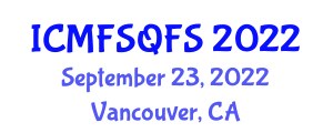 International Conference on Management of Food Safety and Quality in Food Science (ICMFSQFS) September 23, 2022 - Vancouver, Canada