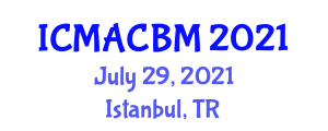 International Conference on Material Analysis and Carbon Based Materials (ICMACBM) July 29, 2021 - Istanbul, Turkey