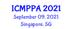 International Conference on Materials Physics and Practical Applications (ICMPPA) September 09, 2021 - Singapore, Singapore