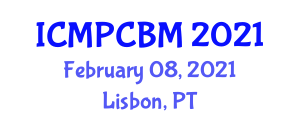 International Conference on Materials Processing and Carbon Based Materials (ICMPCBM) February 08, 2021 - Lisbon, Portugal