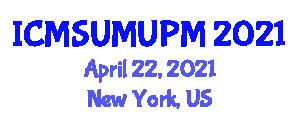 International Conference on Materials Science, Uranium Metallurgy and Uranium Processing Methods (ICMSUMUPM) April 22, 2021 - New York, United States