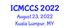 International Conference on Mathematics, Cryptography and Computer Security (ICMCCS) August 23, 2022 - Kuala Lumpur, Malaysia
