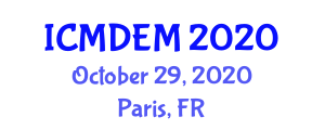 International Conference on Mechanical Design Engineering and Manufacturing (ICMDEM) October 29, 2020 - Paris, France