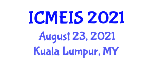 International Conference on Mechanical Engineering and Intelligent Systems (ICMEIS) August 23, 2021 - Kuala Lumpur, Malaysia