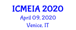 International Conference on Mechatronics Engineering and Industrial Automation (ICMEIA) April 09, 2020 - Venice, Italy