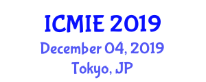 International Conference on Mechatronics, Manufacturing and Industrial Engineering (ICMIE) December 04, 2019 - Tokyo, Japan