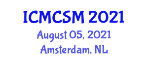 International Conference on Media Communications and Social Media (ICMCSM) August 05, 2021 - Amsterdam, Netherlands