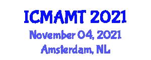 International Conference on Metal Additive Manufacturing Technologies (ICMAMT) November 04, 2021 - Amsterdam, Netherlands