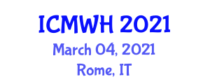 International Conference on Midwifery and Women Healthcare (ICMWH) March 04, 2021 - Rome, Italy