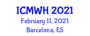 International Conference on Midwifery and Women's Health (ICMWH) February 11, 2021 - Barcelona, Spain