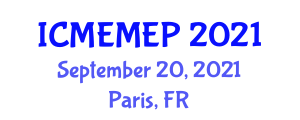 International Conference on Modern Experiments and Methods in Experimental Physics (ICMEMEP) September 20, 2021 - Paris, France