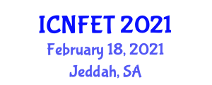 International Conference on Nanotechnology in Food Engineering and Technology (ICNFET) February 18, 2021 - Jeddah, Saudi Arabia