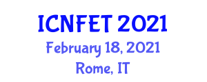 International Conference on Nanotechnology in Food Engineering and Technology (ICNFET) February 18, 2021 - Rome, Italy