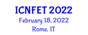 International Conference on Nanotechnology in Food Engineering and Technology (ICNFET) February 18, 2022 - Rome, Italy