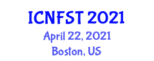 International Conference on Nanotechnology in Food Science and Technology (ICNFST) April 22, 2021 - Boston, United States