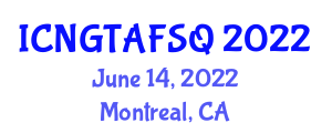 International Conference on Next-Generation Technologies and Approaches for Food Safety and Quality (ICNGTAFSQ) June 14, 2022 - Montreal, Canada