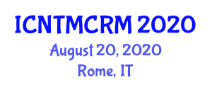 International Conference on Non-Traditional Marketing and Customer Relationship Management (ICNTMCRM) August 20, 2020 - Rome, Italy
