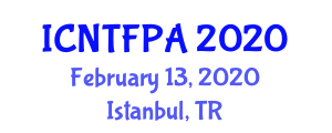 International Conference on Nuclear Technology, Food Processing and Agriculture (ICNTFPA) February 13, 2020 - Istanbul, Turkey