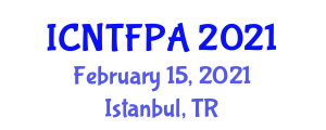 International Conference on Nuclear Technology, Food Processing and Agriculture (ICNTFPA) February 15, 2021 - Istanbul, Turkey