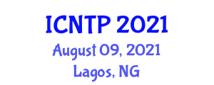 International Conference on Nuclear Theory and Physics (ICNTP) August 09, 2021 - Lagos, Nigeria
