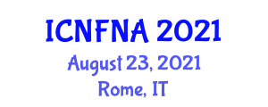 International Conference on Nutrition and Food Nanotechnology Applications (ICNFNA) August 23, 2021 - Rome, Italy