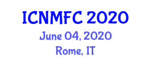 International Conference on Nutritional Management and Food Contamination (ICNMFC) June 04, 2020 - Rome, Italy