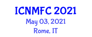 International Conference on Nutritional Management and Food Contamination (ICNMFC) May 03, 2021 - Rome, Italy