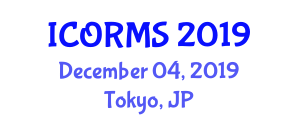 International Conference on Operations Research and Management Sciences (ICORMS) December 04, 2019 - Tokyo, Japan