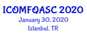 International Conference on Optical Methods for Food Quality Analysis and Safety Control (ICOMFQASC) January 30, 2020 - Istanbul, Turkey