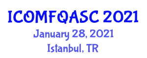 International Conference on Optical Methods for Food Quality Analysis and Safety Control (ICOMFQASC) January 28, 2021 - Istanbul, Turkey
