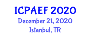 International Conference on Physical Activity, Exercise and Fitness (ICPAEF) December 21, 2020 - Istanbul, Turkey