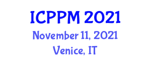 International Conference on Production and Productivity Management (ICPPM) November 11, 2021 - Venice, Italy