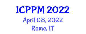 International Conference on Production and Productivity Management (ICPPM) April 08, 2022 - Rome, Italy